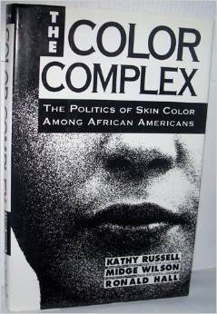 The Color Complex: The Politics of Skin Color Among African Americans.""